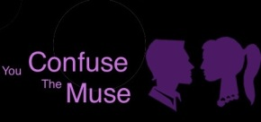 The CONFUSED MUSE